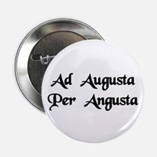 """Ad Augusta Per Angusta"" 2.25"" Button (10 pack)"