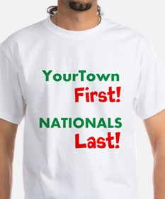 YourTown First - Nationals Last T-Shirt