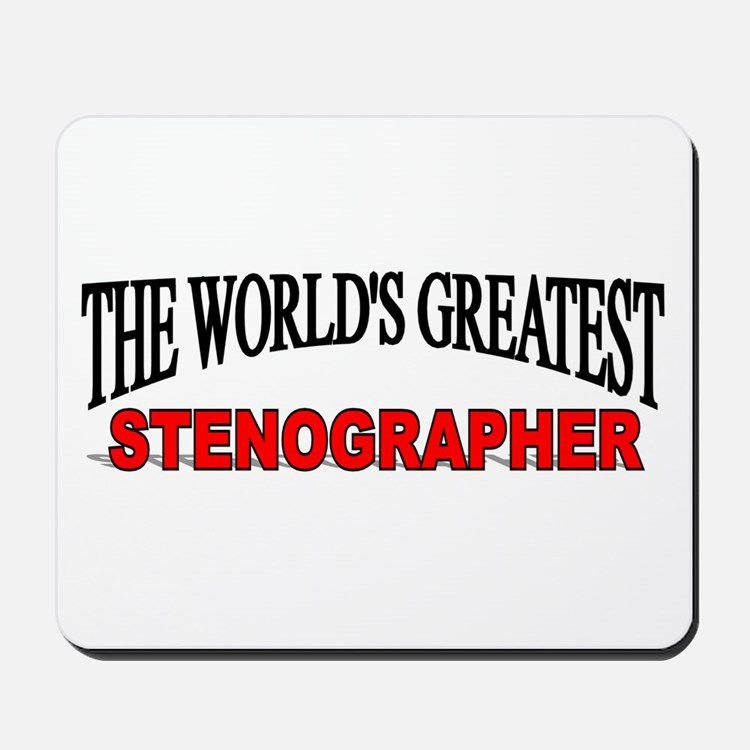 """The World's Greatest Stenographer"" Mousepad"
