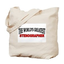"""The World's Greatest Stenographer"" Tote Bag"