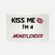 Kiss Me I'm a MONEYLENDER Rectangle Magnet