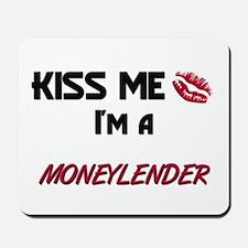 Kiss Me I'm a MONEYLENDER Mousepad