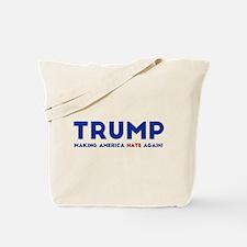 Trump Making America Hate Again Tote Bag