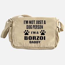 I'm a Borzoi Daddy Messenger Bag