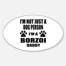 I'm a Borzoi Daddy Sticker (Oval)