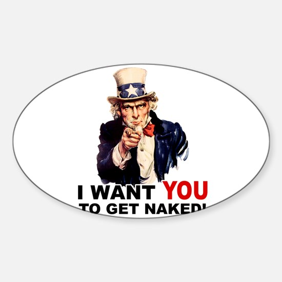 Want You To Get Naked Oval Decal