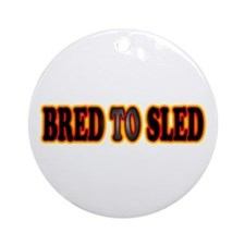 Bred to Sled Gifts Ornament (Round)