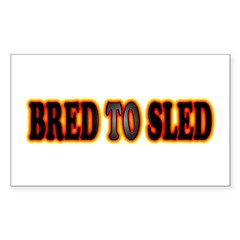 Bred to Sled Gifts Rectangle Decal