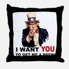 Want You To Get Me a Beer Throw Pillow