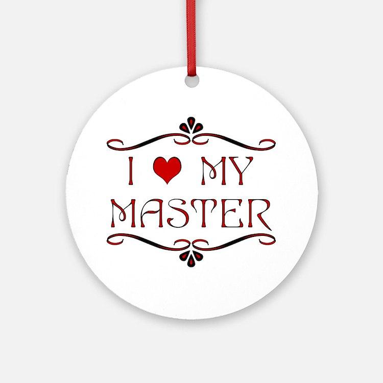 'I Love My Master' Round Ornament