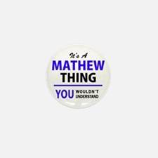 MATHEW thing, you wouldn't understand! Mini Button