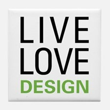 Live Love Design Tile Coaster