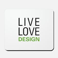 Live Love Design Mousepad