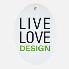 Live Love Design Ornament (Oval)