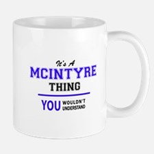 MCINTYRE thing, you wouldn't understand! Mugs