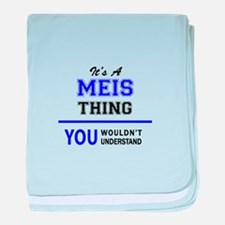 MEIS thing, you wouldn't understand! baby blanket