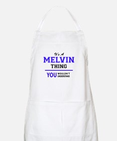MELVIN thing, you wouldn't understand! Apron