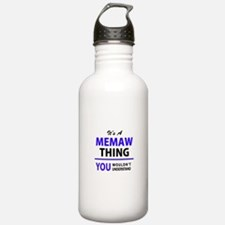MEMAW thing, you would Water Bottle