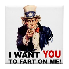 Want You to Fart On Me Tile Coaster