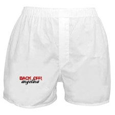 Back Off, Angelina Boxer Shorts