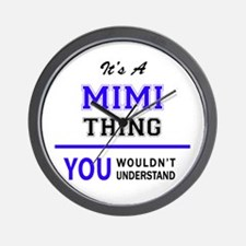 MIMI thing, you wouldn't understand! Wall Clock
