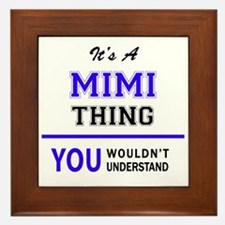 MIMI thing, you wouldn't understand! Framed Tile
