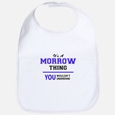 MORROW thing, you wouldn't understand! Bib
