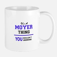 MOYER thing, you wouldn't understand! Mugs