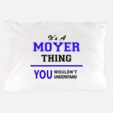MOYER thing, you wouldn't understand! Pillow Case