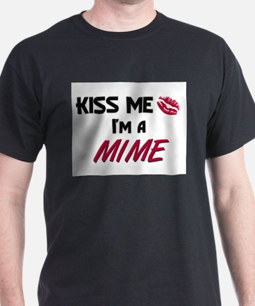 Kiss Me I'm a MIME T-Shirt