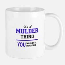 MULDER thing, you wouldn't understand! Mugs