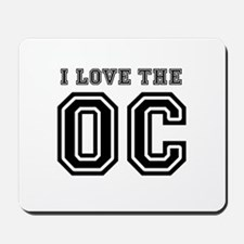 I Love The OC ~  Mousepad