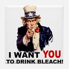 Want You To Drink Bleach Tile Coaster