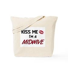 Kiss Me I'm a MIDWIVE Tote Bag