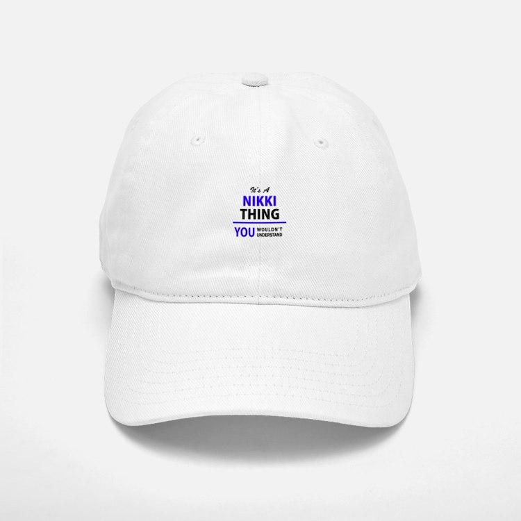 NIKKI thing, you wouldn't understand! Baseball Baseball Cap