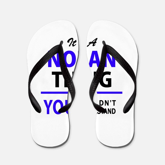 NOLAN thing, you wouldn't understand! Flip Flops