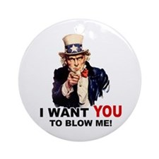 Want You To Blow Me Ornament (Round)