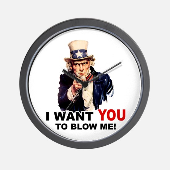 Want You To Blow Me Wall Clock