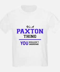 PAXTON thing, you wouldn't understand! T-Shirt