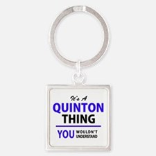QUINTON thing, you wouldn't understand! Keychains