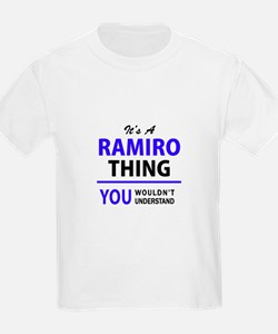 RAMIRO thing, you wouldn't understand! T-Shirt