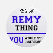 REMY thing, you wouldn't understand Round Ornament