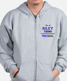 RILEY thing, you wouldn't understand! Zip Hoodie