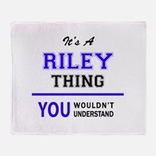 RILEY thing, you wouldn't understand Throw Blanket