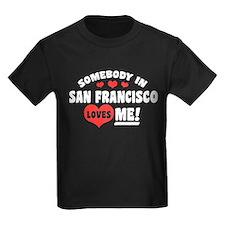 Somebody In San Francisco Loves T