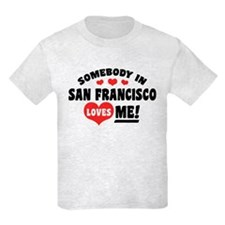 Somebody In San Francisco Loves T-Shirt