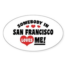 Somebody In San Francisco Loves Me Decal