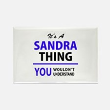 SANDRA thing, you wouldn't understand! Magnets