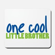 one cool little brother Mousepad