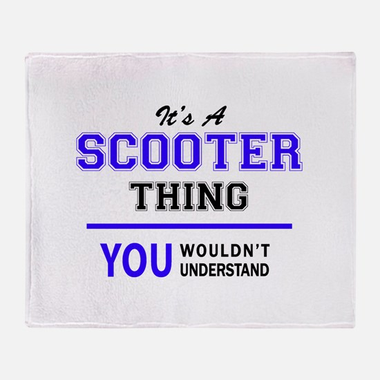 SCOOTER thing, you wouldn't understa Throw Blanket